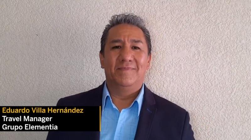 Eduardo Villa, Travel Manager de Grupo Elementia nos presenta un Caso de Éxito